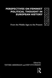Perspectives on Feminist Political Thought in European History by Tjitske Akkerman