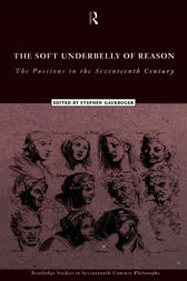 The Soft Underbelly of Reason by Stephen Gaukroger
