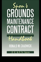 Spon's Grounds Maintenance Contract Handbook by Mr R M Chadwick