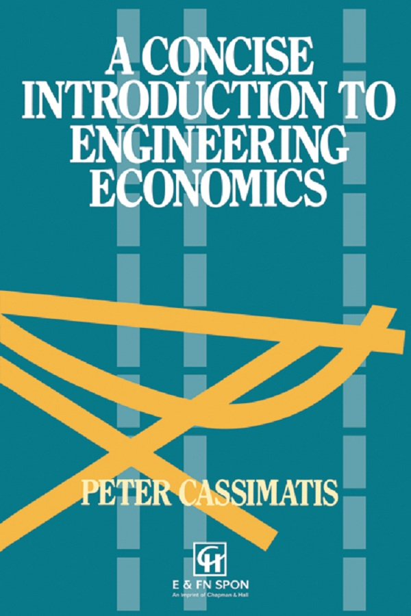 Download Ebook A Concise Introduction to Engineering Economics by P. Cassimatis Pdf