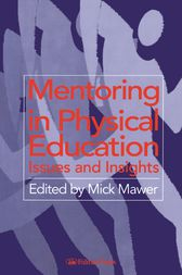 Mentoring in Physical Education by Mick Mawer