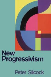 New Progressivism by Peter Silcock
