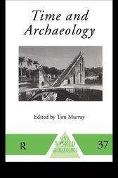 Time and Archaeology by Tim Murray
