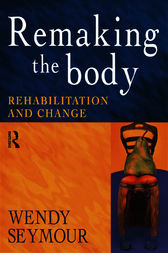 Remaking the Body by Wendy Seymour