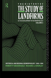 The History of the Study of Landforms - Volume 3 (Routledge Revivals) by Robert P. Beckinsale