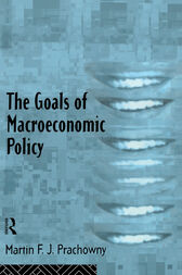 The Goals of Macroeconomic Policy by Martin Prachowny