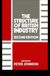 The Structure of British Industry by Peter Johnson