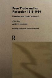 Free Trade and its Reception 1815-1960 by Andrew Marrison