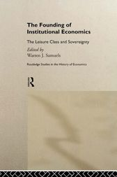 The Founding of Institutional Economics by Warren Samuels