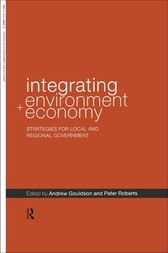 Integrating Environment and Economy by Andrew Gouldson