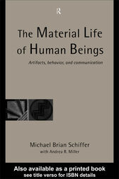 The Material Life of Human Beings by Michael Brian Schiffer
