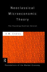 Neoclassical Microeconomic Theory by Anthony Endres