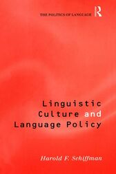 Linguistic Culture and Language Policy by Harold Schiffman