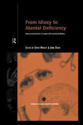 From Idiocy to Mental Deficiency by Anne Digby