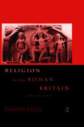 Religion in Late Roman Britain by Dorothy Watts
