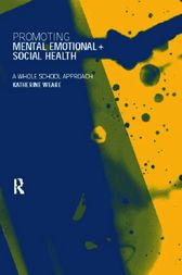 Promoting Mental, Emotional and Social Health by Katherine Weare