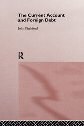 The Current Account and Foreign Debt by John Pitchford