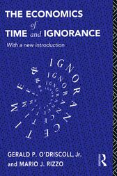 The Economics of Time and Ignorance by Gerald P O'Driscoll Jnr