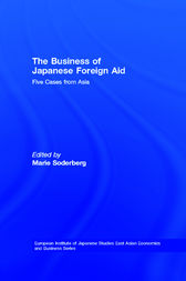 The Business of Japanese Foreign Aid by Marie Soderberg