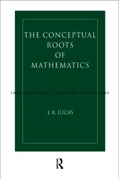Conceptual Roots of Mathematics by J.R. Lucas