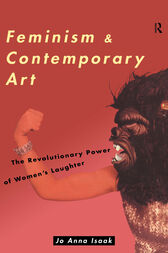 Feminism and Contemporary Art by Jo Anna Isaak
