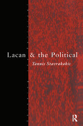 Lacan and the Political by Yannis Stavrakakis