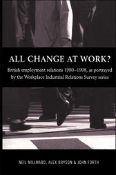 All Change at Work? by Alex Bryson