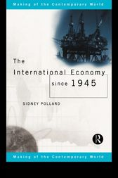 The International Economy since 1945 by Sidney Pollard