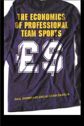 The Economics of Professional Team Sports by Paul Downward