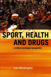 Sport, Health and Drugs by Ivan Waddington