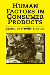 Human Factors In Consumer Products by Neville A. Stanton