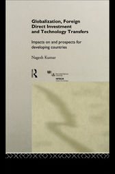 Globalization, Foreign Direct Investment and Technology Transfers by Nagesh Kumar