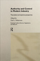 Authority and Control in Modern Industry by Paul L. Robertson