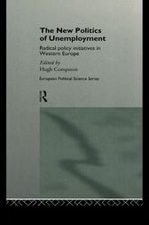 The New Politics of Unemployment by Hugh Compston