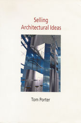 Selling Architectural Ideas by Tom Porter