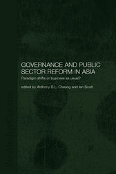 Governance and Public Sector Reform in Asia by Anthony Cheung