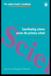 Coordinating Science Across the Primary School by Lynn D Newton
