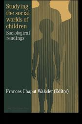 Studying The Social Worlds Of Children by Frances Chaput Waksler