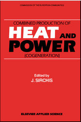 Combined Production of Heat and Power by J. Sirchis