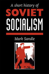 A Short History Of Soviet Socialism by Mark Sandle
