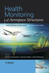 Health Monitoring of Aerospace Structures by Wieslaw Staszewski