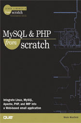 MySQL & PHP From Scratch by Wade Maxfield
