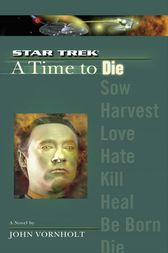 A Star Trek: The Next Generation: Time #2: A Time to Die by John Vornholt