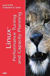 Linux Performance Tuning and Capacity Planning by Jason R Fink
