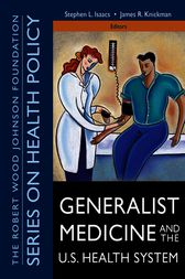 Generalist Medicine and the U.S. Health System by Stephen L. Isaacs