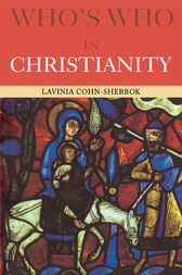 Who's Who in Christianity by Lavinia Cohn-Sherbok