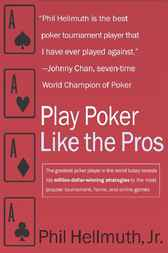Play Poker Like the Pros by Phil Hellmuth