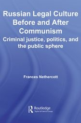 Russian Legal Culture Before and After Communism by Frances Nethercott