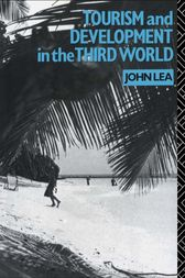 Tourism and Development in the Third World by John Lea