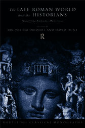 The Late Roman World and Its Historian by Jan Willem Drijvers